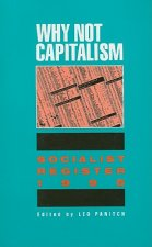 Why Not Capitalism: Socialist Register 1995