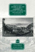 Ordnance Survey Memoirs of Ireland: Vol. 10: Parishes of County Antrim III: 1833, 1835, 1839-40