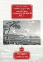 Ordnance Survey Memoirs of Ireland: Vol. 11: Parishes of Co. Londonderry III: 1831-5