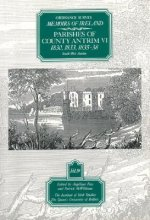 Ordnance Survey Memoirs of Ireland: Vol. 19: Parishes of County Antrim VI: 1830, 1833, 1835-8