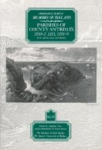 Ordnance Survey Memoirs of Ireland: Vol. 24: Parishes of County Antrim IX: 1830-2, 1835, 1838-9