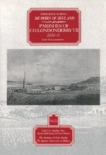 Ordnance Survey Memoirs of Ireland: Vol. 25: Parishes of Co. Londonderry VII: 1834-5