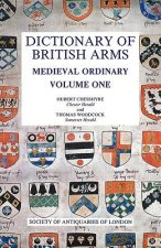 Dictionary of British Arms: Medieval Ordinary, Volume One