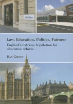 Law, Education, Politics, Fairness: England's Extreme Legislation for Education Reform
