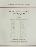 The Unis Cemetery at Saqqara, Volume 2: The Tombs of Iynefert and Ihy [Reused by Idut]