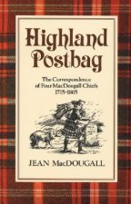 Highland Postbag: The Correspondence of Four Macdougall Chiefs 1715-1865