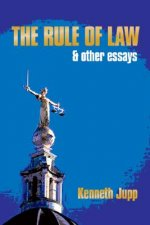 The Rule of Law: And Other Essays