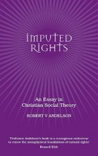Imputed Rights: An Essay in Christian Social Theory