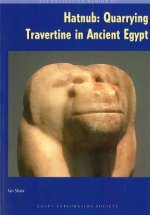 Hatnub: Quarrying Travertine in Ancient Egypt