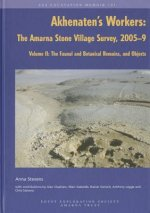 Akhenaten's Workers: The Amarna Stone Village Survey, 2005-9: Volume II: The Faunal and Botanical Remains, and Objects