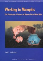 Working in Memphis: The Production of Faience at Roman Period Kom Helul
