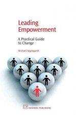 Leading Empowerment: A Practical Guide to Change