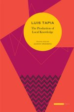 The Production of Local Knowledge: History and Politics in the Work of Rene Zavaleta Mercado
