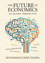 The Future of Economics: An Islamic Perspective