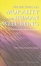 Perspectives on Morality and Human Well-Being: A Contribution to Islamic Economics