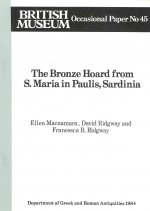 The Bronze Hoard from S. Maria in Paulis Sardinia the Bronze Hoard from S. Maria in Paulis Sardinia . British Museum Occasional Papers Op.45