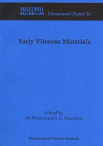 Early Vitreous Materials Early Vitreous Materials (British Museum Occasional Papers Op.56)