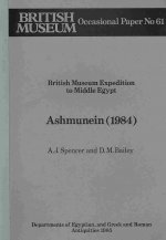 British Museum Expedition to Middle Egypt: Ashmunein (1984) British Museum Expedition to Middle Egypt: Ashmunein British Museum Occasional Papers Op.6