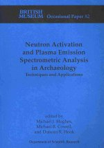 Neutron Activation and Plasma Emission Spectrometric Analysis in Archaeology