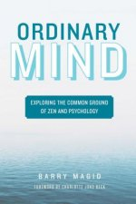 Ordinary Mind: Exploring the Common Ground of Zen and Psychoanalysis