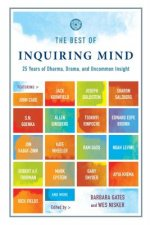 The Best of Inquiring Mind: 25 Years of Dharma, Drama, and Uncommon Insight