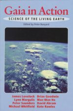 Gaia in Action: Science of the Living Earth