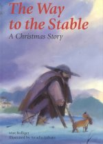 The Way to the Stable: A Christmas Story