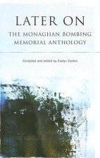 Later on: The Monaghan Bombing Memorial Anthology