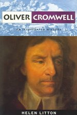 Oliver Cromwell: An Illustrated History