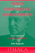 Problems of the Modern Middle East in Historical Perspective: Essays in Honour of Albert Hourani