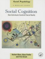 Social Cognition: How Individuals Construct Social Reality