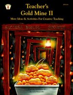 Teacher's Gold Mine II: More Ideas and Activities for Creative Teaching