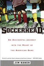 Soccerhead: An Accidental Journey Into the Heart of the American Game