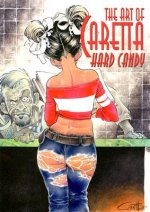 The Art of Caretta: Hard Candy