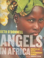 Angels in Africa: Profiles of Seven Extraordinary Women