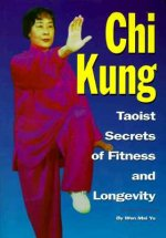 Chi Kung: Taoist Secrets of Fitness and Longevity