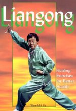 Liangong: Healing Exercises for Better Health
