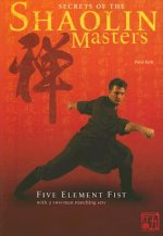 Secrets of the Shaolin Masters: Five Element Fist with 2 Two-Man Matching Sets