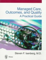 Managed Care, Outcomes and Quality: A Practical Guide