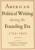 American Political Writing During the Founding Era: Volume 2 CL