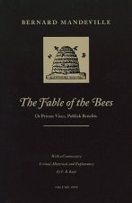 The Fable of the Bees: In Two Volumes