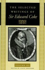 The Selected Writings of Sir Edward Coke Vol 3 CL