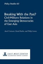 Breaking with the Past? Civil-Military Relations in the Emerging Democracies of East Asia