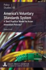 America's Voluntary Standards System: A 'Best Practice' Model for Asian Innovation Policies?