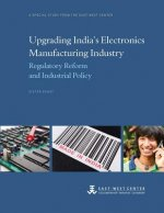 Upgrading India's Electronics Manufacturing Industry: Regulatory Reform and Industrial Policy