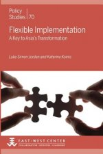 Flexible Implementation: A Key to Asia's Transformation