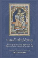 David's Blissful Harp: A Critical Edition of the Manuscript of Matthew Parker's Metrical Psalms (1-80)