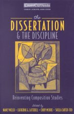 The Dissertation & the Discipline: Reinventing Composition Studies