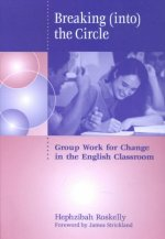Breaking (Into) the Circle: Group Work for Change in the English Classroom