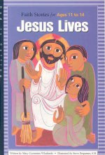 Jesus Lives Faith Stories for Ages 11-14